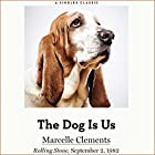 The Dog Is Us Hörbuch von Marcelle Clements Gesprochen von: Marcelle Clements