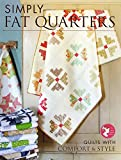 img - for Simply Fat Quarters - Quilts with Comfort & Style book / textbook / text book