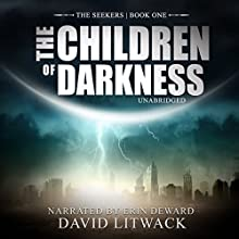 The Children of Darkness: The Seekers, Book 1 Audiobook by David Litwack Narrated by Erin deWard