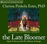 The Late Bloomer: Myths and Stories o...