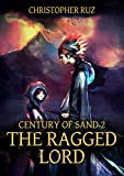 The Ragged Lord: Century of Sand 2