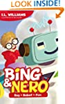Bing & Nero: Boy+Robot=Fun