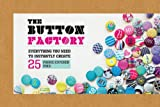 img - for The Button Factory: Everything You Need to Instantly Create 25 Fabric-Covered Pins! book / textbook / text book