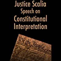 Justice Antonin Scalia Speech on Constitutional Interpretation (03/14/05)  by Antonin Scalia