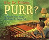 Why Do Kittens Purr? (0689841795) by Bauer, Marion Dane