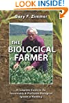 The Biological Farmer: A Complete Gui...