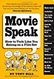 Tony Bill Movie Speak: How to Talk Like You Belong on a Film Set