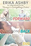 img - for Timing Is Everything Series Box Set: Moving Forward; No Going Back; In The End book / textbook / text book
