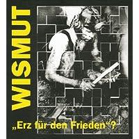 WISMUT: Erz für den Frieden?