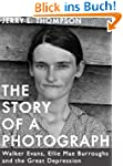 The Story of a Photograph: Walker Eva...