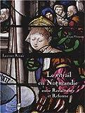 echange, troc Laurence Riviale - Le vitrail en Normandie entre Renaissance et Réforme (1517-1596)