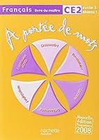 Français CE2 A portée de mots : Livre du maître, programmes 2008
