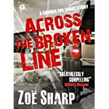 Across The Broken Line: a Charlie Fox short story (the Charlie Fox crime thriller series)by Zoe Sharp