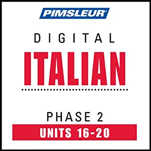 Italian Phase 2, Unit 16-20: Learn to Speak and Understand Italian with Pimsleur Language Programs | [Pimsleur]