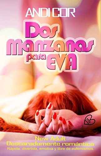 DOS MANZANAS PARA EVA: (Romántica Chick Lit New Adult) (True Love nº 1)