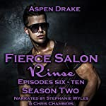 Fierce Salon - Rinse: Season Two | Aspen Drake
