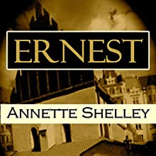 Ernest Audiobook by Annette Shelley Narrated by Stephen M Schedra