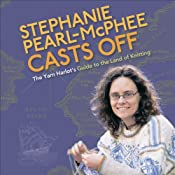 Stephanie Pearl-McPhee Casts Off: The Yarn Harlot's Guide to the Land of Knitting | [Stephanie Pearl-McPhee]