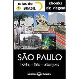 São Paulo - Hotéis, Flats e Albergues - Guia de Hospedagem (Ebooks de Viagem)