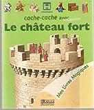 echange, troc Claude Millet, Denise Millet - Cache-cache avec le château fort (Mes livres magiques)