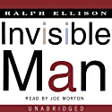 Invisible Man: A Novel (       UNABRIDGED) by Ralph Ellison Narrated by Joe Morton