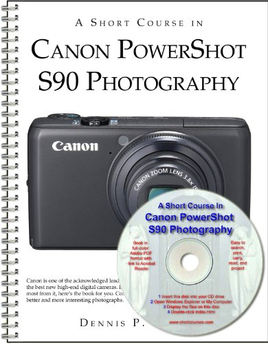 A Short Course in Canon PowerShot S90 Photography book/ebook