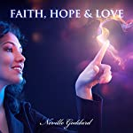 Faith, Hope and Love: Neville Goddard Lectures   Neville Goddard