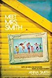 img - for Meet Mrs. Smith: My Adventures with Six Kids, One Rockstar Husband, and a Heart to Fight Poverty book / textbook / text book