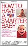 Susan Ludington-Hoe How to Have a Smarter Baby