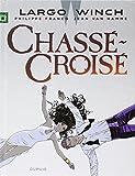 Largo Winch - tome 19 - Chassé-Croisé