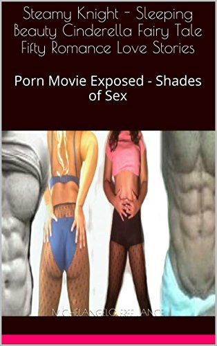 Steamy Knight - Sleeping Beauty Cinderella Fairy Tale Fifty Romance Love Stories: Porn Movie Exposed - Shades of Sex (Good Knight Kiss Book 28) (50 Shades Of Grey Free Movie compare prices)