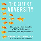 The Gift of Adversity: The Unexpected Benefits of Life's Difficulties, Setbacks, and Imperfections | [Norman E. Rosenthal M.D.]