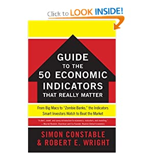 The WSJ Guide To The 50 Economic Indicators That Really Matter: From Big Macs To Zombie Banks,  The Indicators Smart Investors Watch To Beat The Market (Wall Street Journal Guides To...)