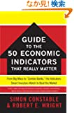 The WSJ Guide to the 50 Economic Indicators That Really Matter: From Big Macs to &quot;Zombie Banks,&quot; the Indicators Smart Inve...