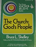 The church, God's people (The Victor know & believe series) (0882077708) by Shelley, Bruce L