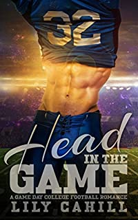 Head In The Game: A College Football Romance by Lily Cahill ebook deal