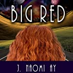 Big Red: The Two Moons of Rehnor | J. Naomi Ay