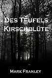 Des Teufels Kirschbl�te