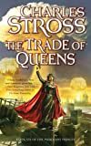 The Trade of Queens: Book Six of the Merchant Princes