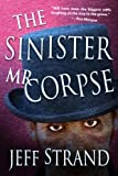 The Sinister Mr. Corpse
