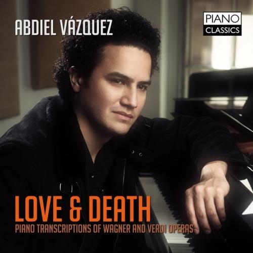 Love & Death: Piano Transcriptions of Wagner & Verdi operas
