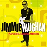 Plays Blues, Ballads & Favorites Jimmie Vaughan