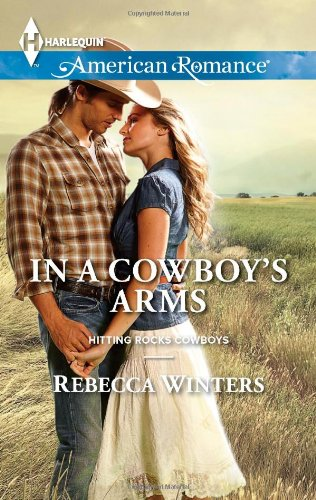 Image of In a Cowboy's Arms (Harlequin American Romance\Hitting Rocks Cowboys)