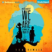 Because We Are: A Novel of Haiti | [Ted Oswald]