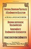 Original Bavarian Folktales: A Schönwerth Selection: Original bayerische Volksmärchen – Ausgewählte Schönwerth-Geschichten (Dover Dual Language German)