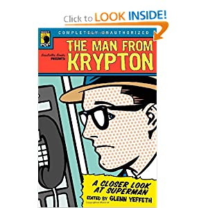The Man from Krypton: A Closer Look at Superman (Smart Pop series) by Glenn Yeffeth