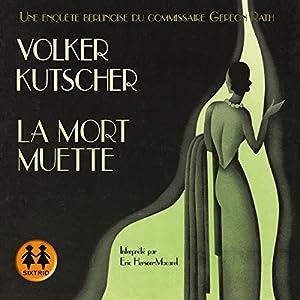 La mort muette (Gereon Rath 2) Hörbuch