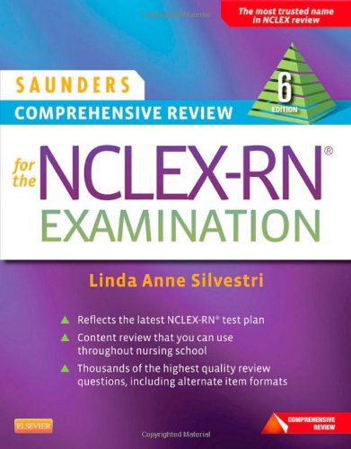 Saunders Comprehensive Review for the NCLEX-RN® Examination, 6e (Saunders Comprehensive Review for Nclex-Rn)