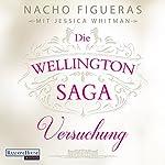 Versuchung (Die Wellington-Saga 1)