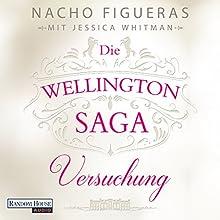 Versuchung (Die Wellington-Saga 1) Hörbuch von Nacho Figueras, Jessica Whitman Gesprochen von: Elmar Börger